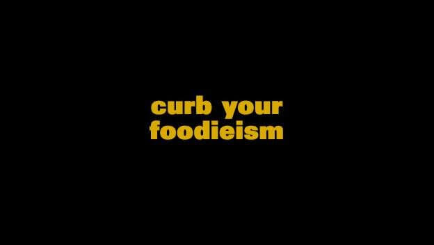LEO Weekly: Curb Your Foodieism (with Footnotes!)